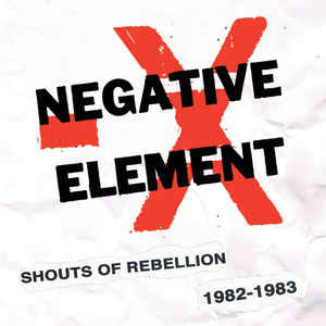Negative Element - Shouts Of Rebellion 1982-1983 - LP
