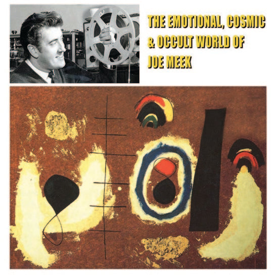 The Emotional, Cosmic & Occult World Of Joe Meek - LP
