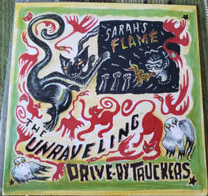 Driver By Truckers - The Unravelling (RSD) - 7