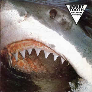 Used - Sweet Tooth ‎– Soft White Underbelly - LP