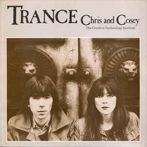 Chris & Cosey - Trance - LP