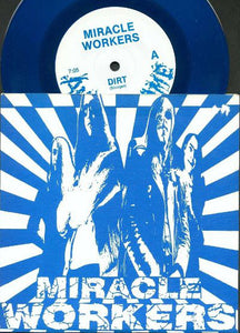 "Used - Miracle Workers ‎– Dirt / Looking At You - 7"" (Blue)"