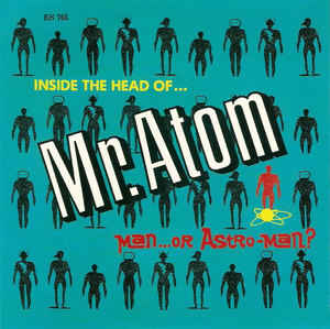 Man Or Astro-Man - Mr. Atom - 7