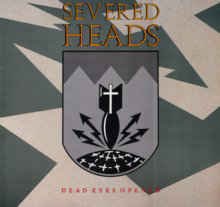 Severed Heads - Dead Eyes Open - 12