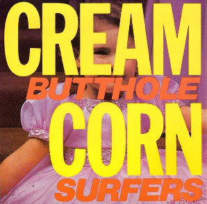 Used - Butthole Surfers ‎– Cream Corn From The Socket Of Davis - LP