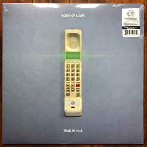 New - Body Of Light - Time To Kill - LP
