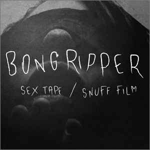 Bongripper - Sex Tape - 7""