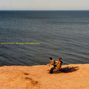 New - Schnauss, Ulrich - Far Away Trains Passing By - 3xLP