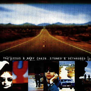 Jesus & Mary Chain - Stoned & Dethroned - LP