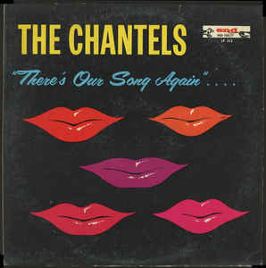 The Chantels - There's Our Song Again - LP