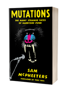 New - McPheeters, Sam - Mutations: The Man Strange Faces Of Hardcore Punk - Book