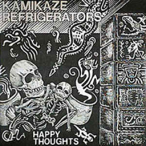 Kamikaze Refigerators - Happy Thoughts - LP