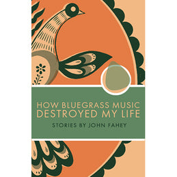 New - Fahey, John - How Bluegrass Music Destroyed My Life - Book