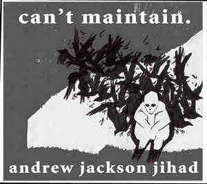 Used - Andrew Jackson Jihad - Can't Maintain - LP