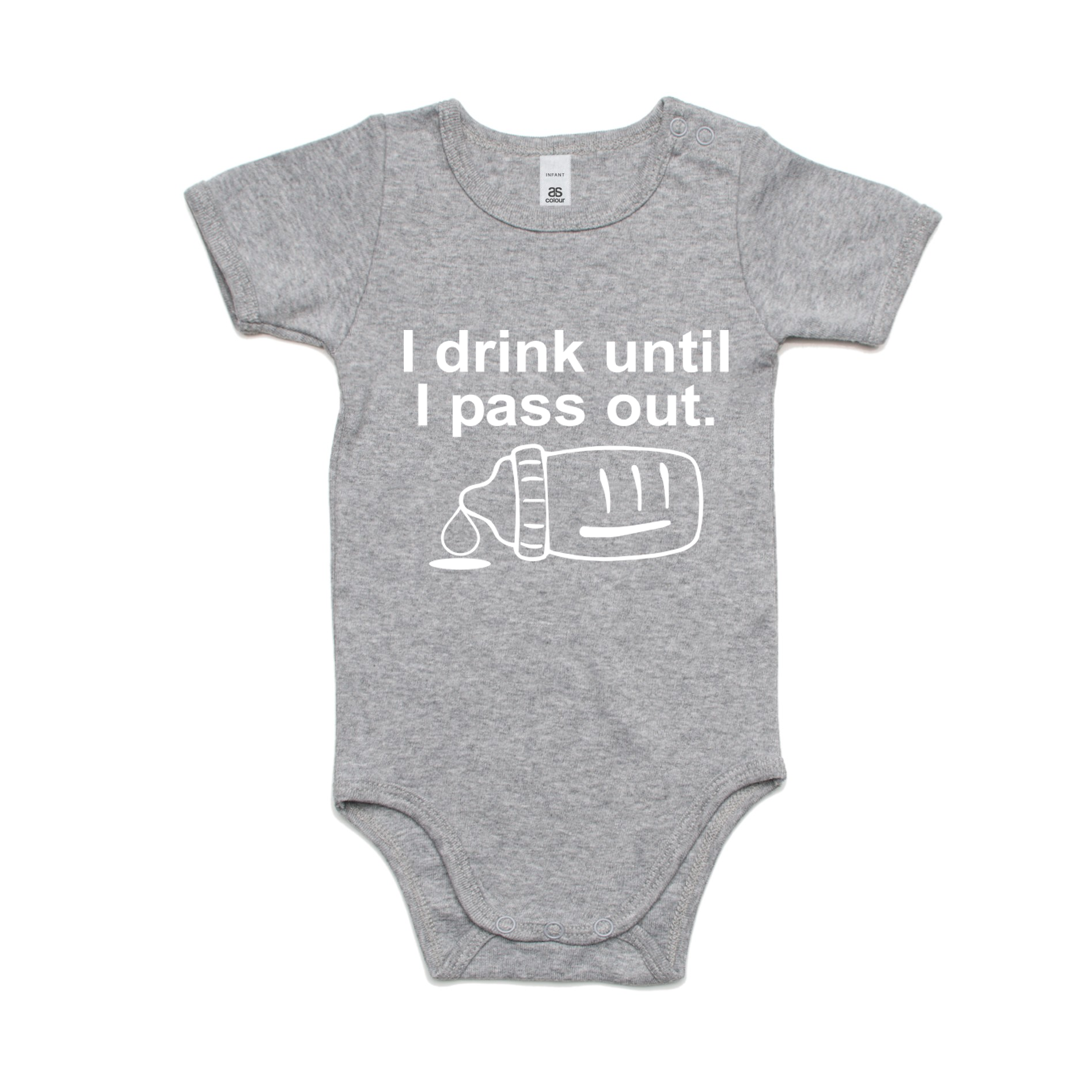 I DRINK UNTIL I PASS OUT (WHITE PRINT)