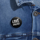 Love Over Everything Pin Button