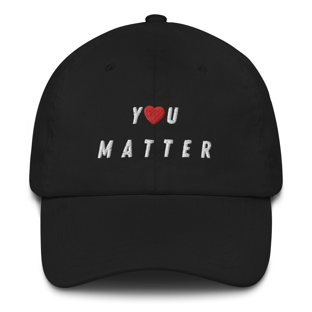 """You Matter"" Dad Hat"