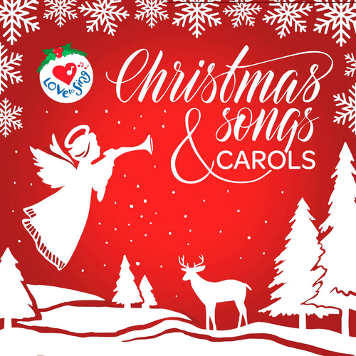 Christmas Songs and Carols Album and Ebook - Christmas Songs & Carols Love to Sing
