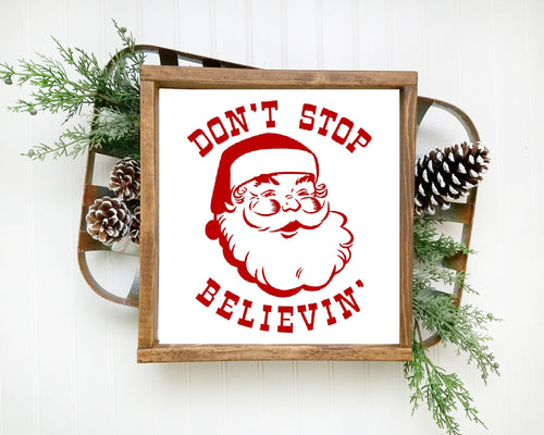 Don't Stop Believing Santa Framed Wood Sign