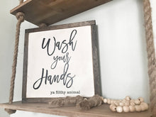 Load image into Gallery viewer, Wash Your Hands Ya Filthy Animal Framed Wood Sign
