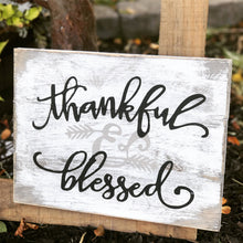 Load image into Gallery viewer, Thankful And Blessed Wood Sign