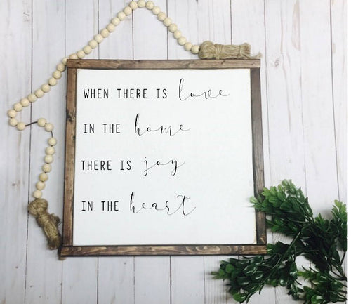 Where There Is Love In The Home Framed Wood Sign