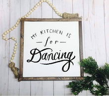 Load image into Gallery viewer, My Kitchen Is For Dancing Framed Wood Sign