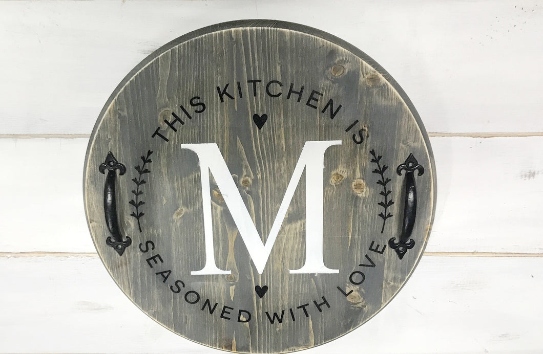This Kitchen Is Seasoned With Love Wood Tray
