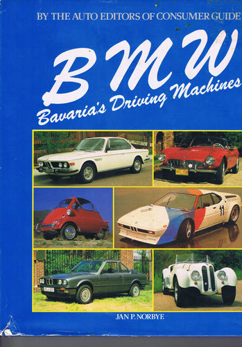Book - BMW Bavaria's Driving Machines by Jan P. Norbye