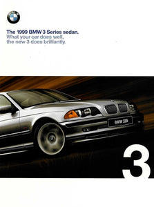 Brochure - The BMW 1999 3 Series Sedan. What your car does well, the new 3 does brilliantly.