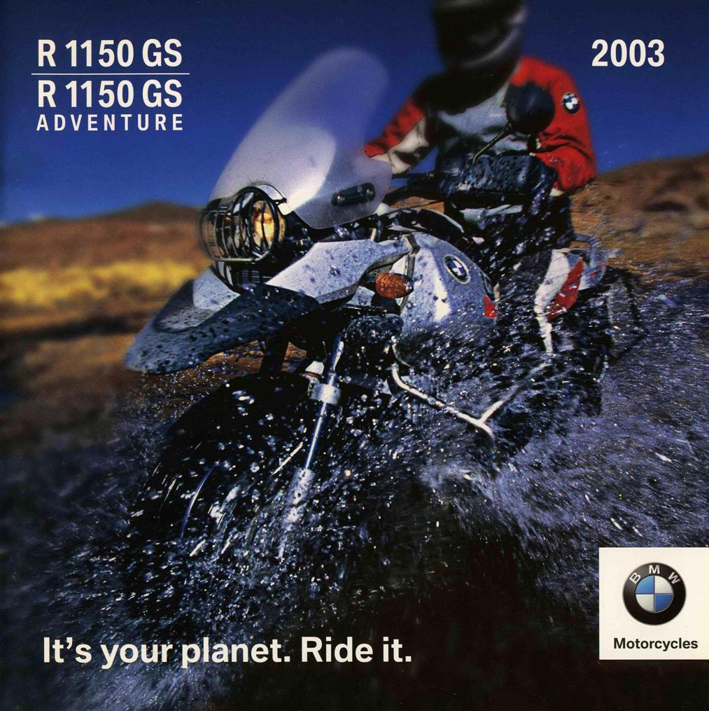 Brochure - R 1150 GS / R 1150 GS Adventure 2003. It's your planet. Ride it. - 2003 R1150GS Adventure Brochure
