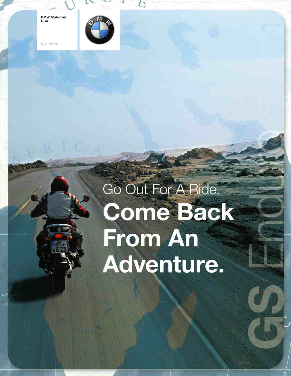 Brochure - Go Out For A Ride. Come Back From An Adventure. BMW Motorrad USA GS Enduro - 2006 GS Full Model Line Brochure
