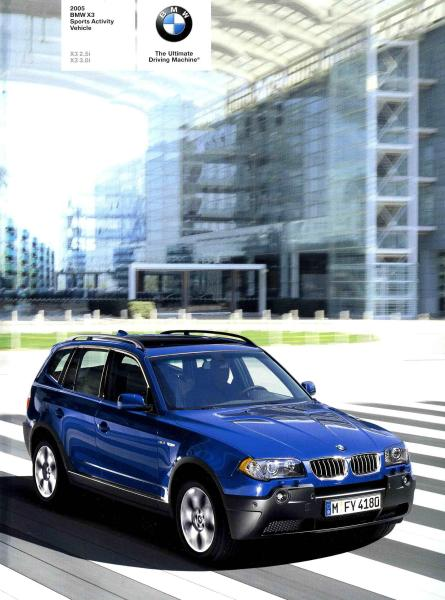 Brochure - 2005 BMW X3 Sports Activity Vehicle X3 2.5i X3 3.0 - E83