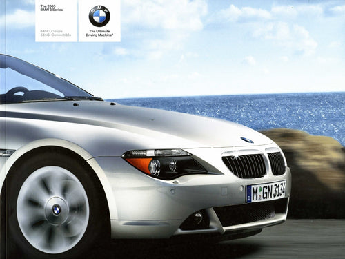 Brochure - The 2005 BMW 6 Series 645Ci Coupe 645Ci Convertible - E63 / E64 Brochure