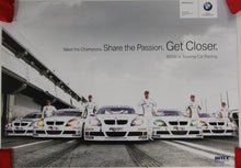 Load image into Gallery viewer, Poster - Meet the Champions. Share the Passion. Get Closer. BMW in Touring Car Racing. Poster BMW E90 330Si WTCC