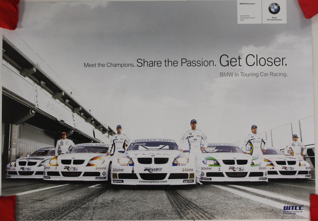 Poster - Meet the Champions. Share the Passion. Get Closer. BMW in Touring Car Racing. Poster BMW E90 330Si WTCC