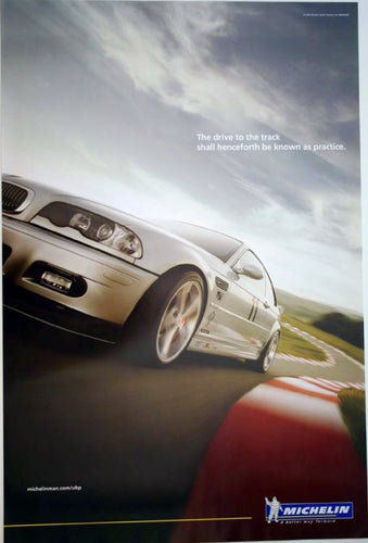 Poster - The drive to the track shall henceforth be known as practice. Michelin BMW E46 M3