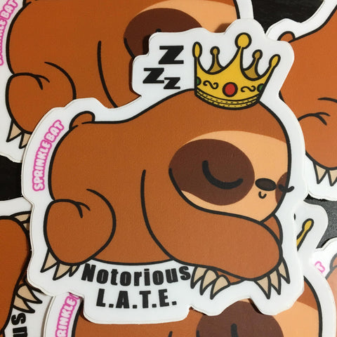 Notorious L.A.T.E. Sticker