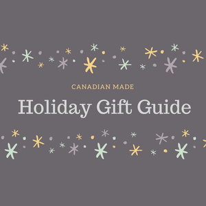 Canadian Made Holiday Gift Guide