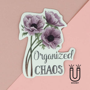 Organized Chaos Magnet