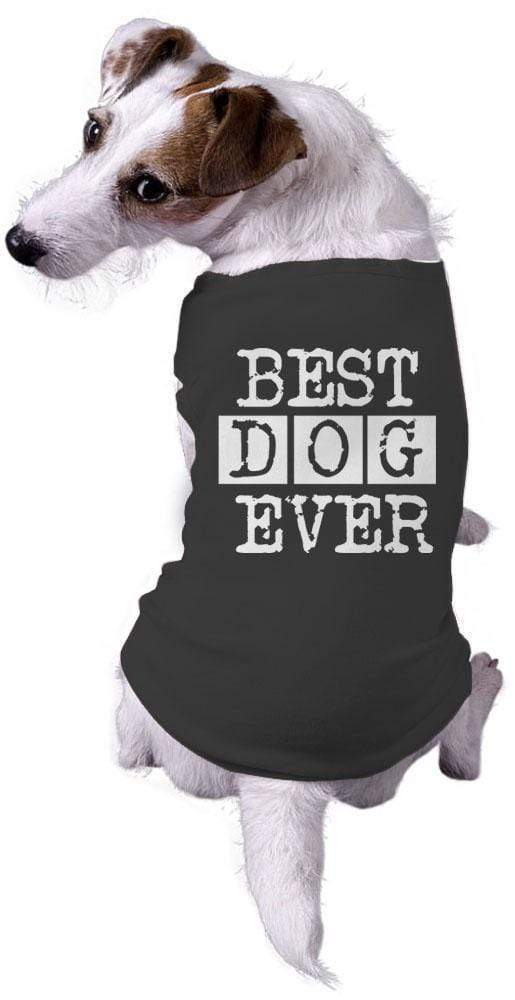 Best Ever Dog Shirt - Max and Maci's Store
