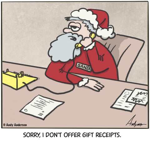 Sorry I don't offer gift receipts cartoon by Andy Anderson