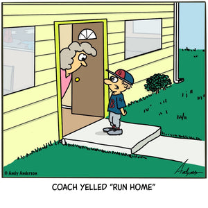 Coach yelled run home cartoon by Andy Anderson