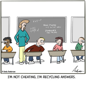 Cartoon about a student cheating claiming to recycle answers by Andy Anderson