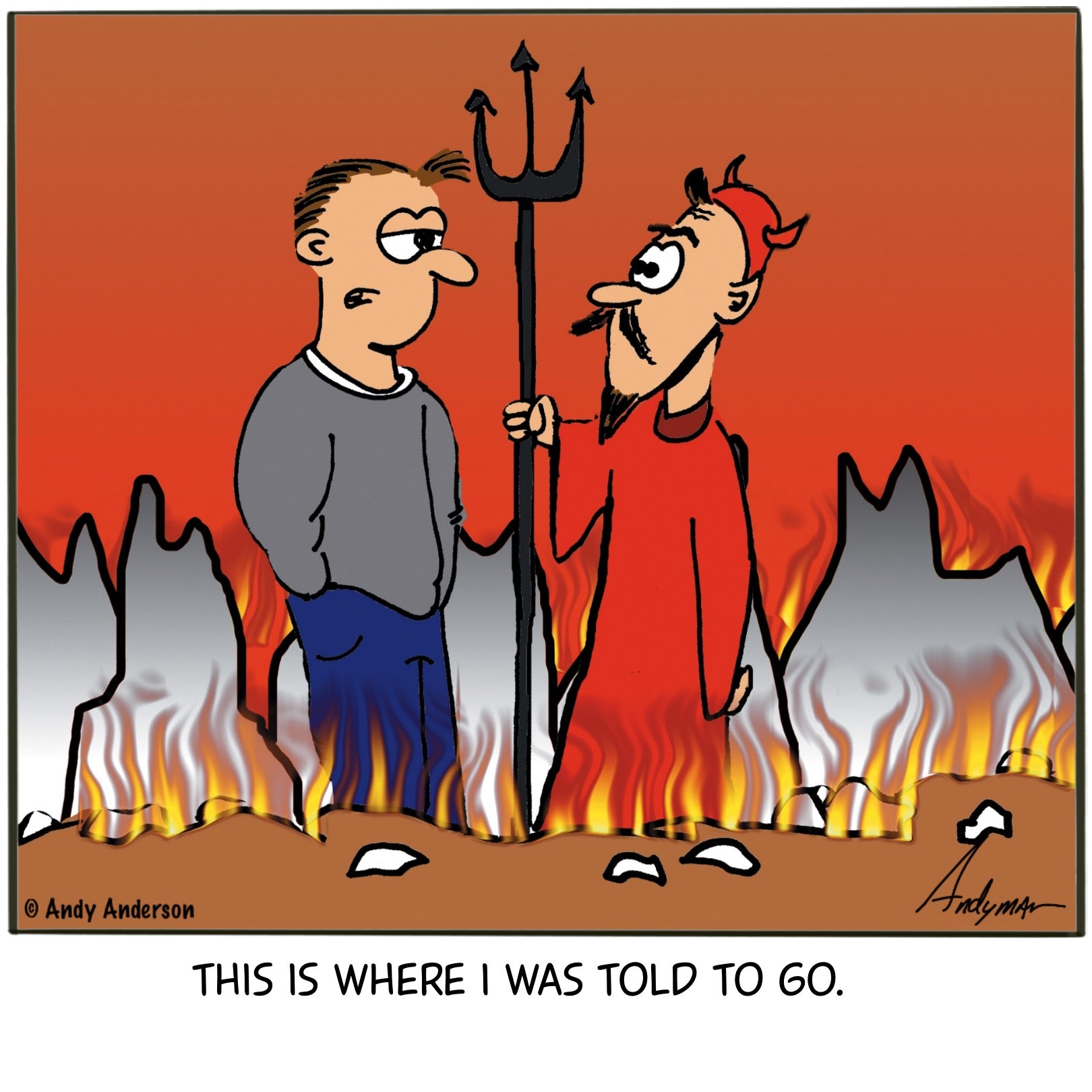 Cartoon about a guy in Hell saying his wife told him to go here by Andy Anderson