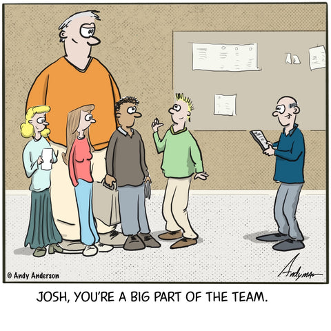 Big part of the team cartoon by Andy Anderson