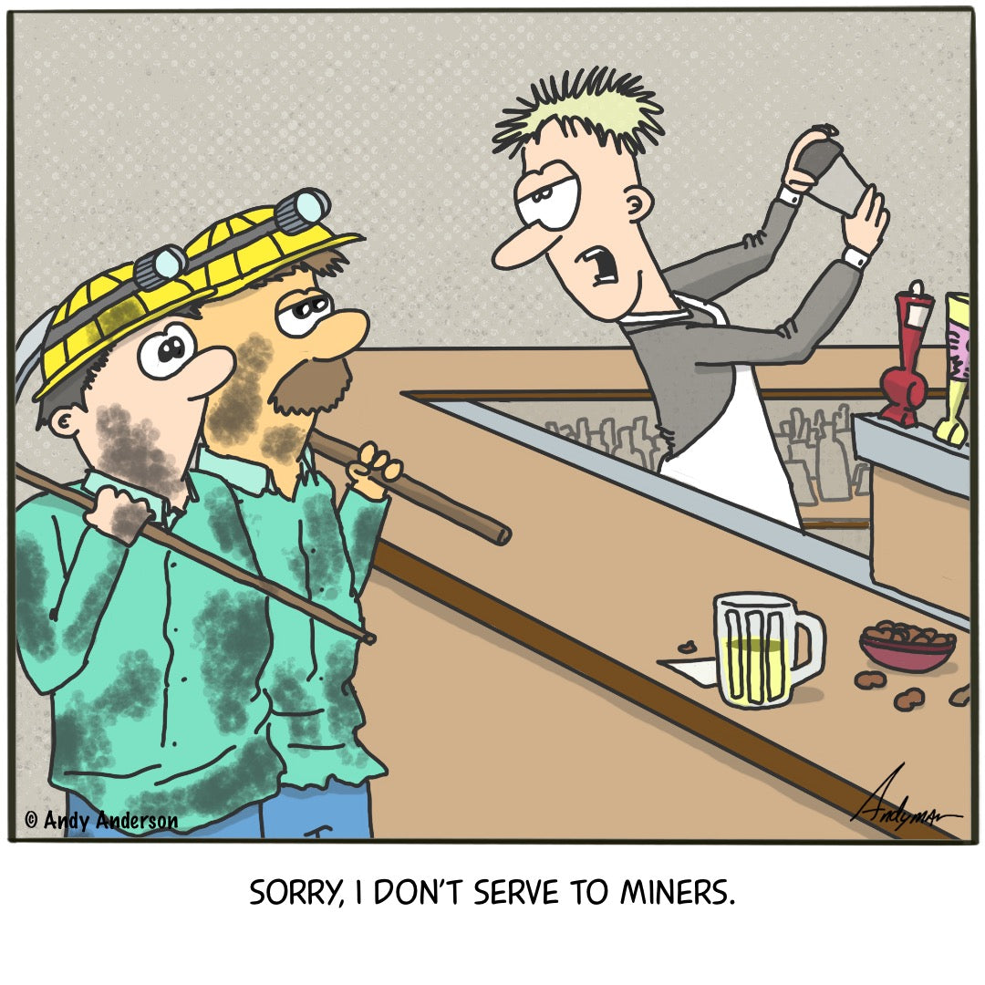 Cartoon about a bartender refusing to serve miners by Andy Anderson