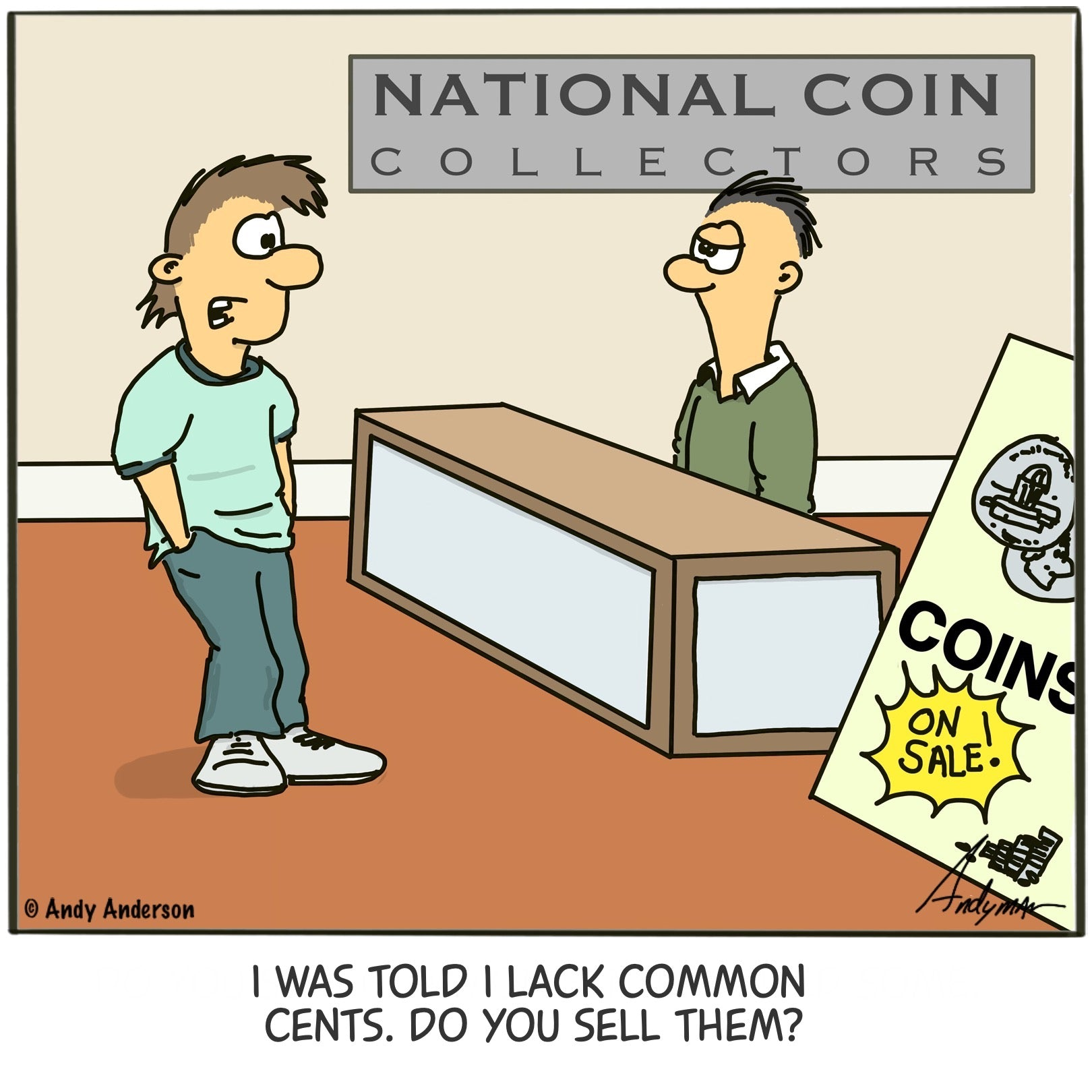 Cartoon about a man at a coin collector looking for common sense (cents)