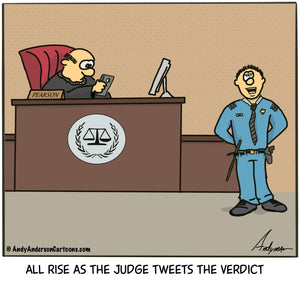 Cartoon about a judge tweeting a verdict by Andy Anderson
