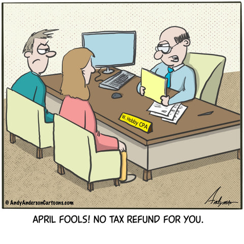 April Fools Tax Refund cartoon by Andy Anderson